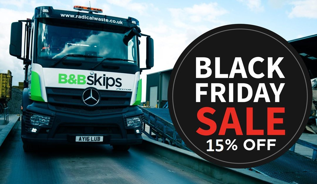 Black Friday Sale – 15% off Skip Hire
